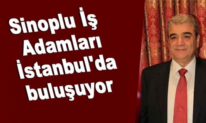 Sinoplu İş Adamları İstanbul'da buluşuyor