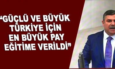 """""""GÜÇLÜ VE BÜYÜK TÜRKİYE İÇİN EN BÜYÜK PAY EĞİTİME VERİLDİ"""""""