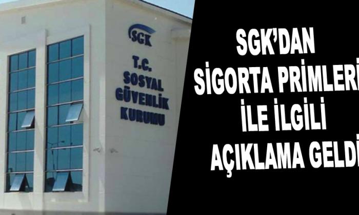 SGK'dan sigorta primleri ile ilgili açıklama