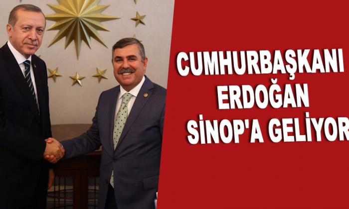 Cumhurbaşkanı Erdoğan Sinop'a geliyor