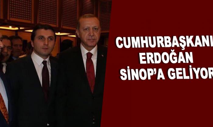 CUMHURBAŞKANI ERDOĞAN SİNOP'A GELİYOR