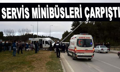 Servis minibüsleri çarpıştı
