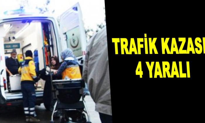 Trafik kazası; 4 yaralı