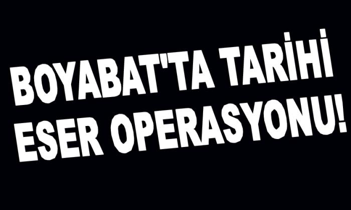 Boyabat'ta tarihi eser operasyonu!