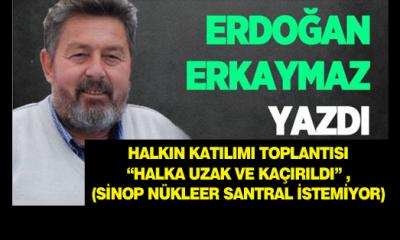 """Halkın Katılımı Toplantısı """"Halka Uzak ve Kaçırıldı"""" (Sinop Nükleer Santral İstemiyor)"""