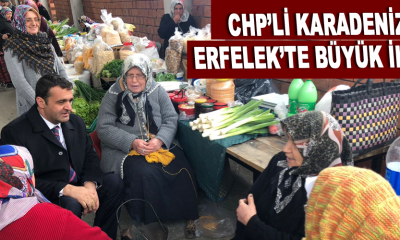 CHP'Lİ KARADENİZ'E ERFELEK'TE BÜYÜK İLGİ