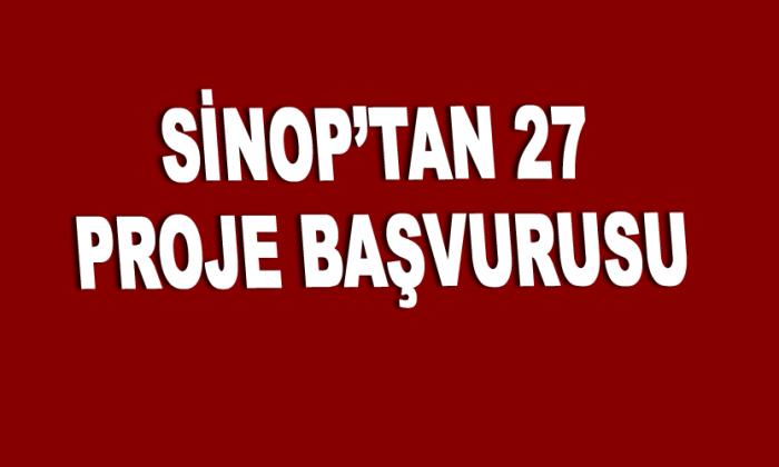 Sinop'tan 27 Proje başvurusu