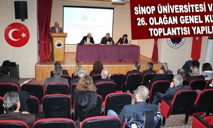 SİNOP ÜNİVERSİTESİ VAKFI 26. OLAĞAN GENEL KURUL TOPLANTISI YAPILDI