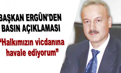 Başkan Ergün'den Basın Açıklaması