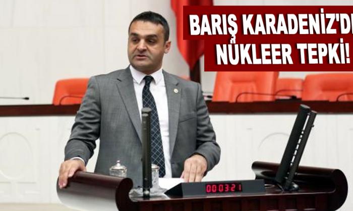 Barış Karadeniz'den Nükleer Tepki!