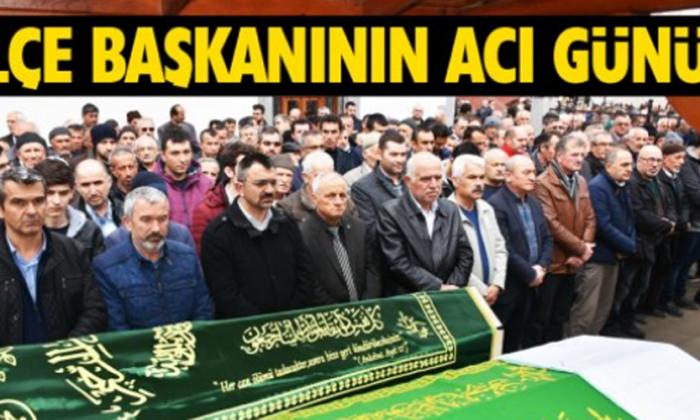 İlçe Başkanı Erdoğan'ın acı günü