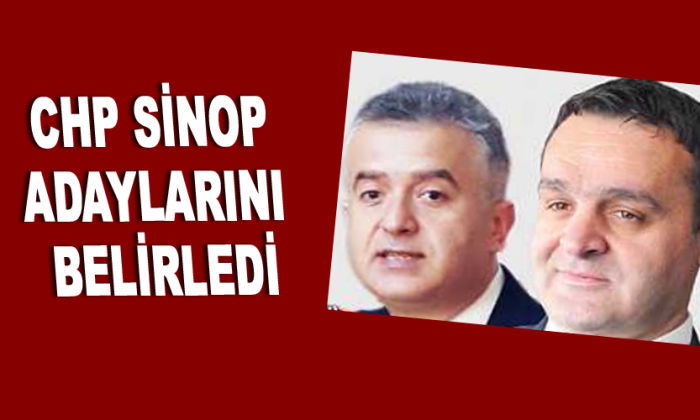 CHP Sinop adaylarını belirledi