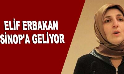 Elif Erbakan Sinop'a geliyor