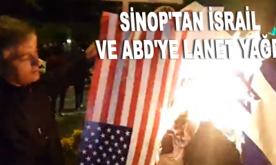 Sinop'tan İsrail ve ABD'ye lanet yağdı