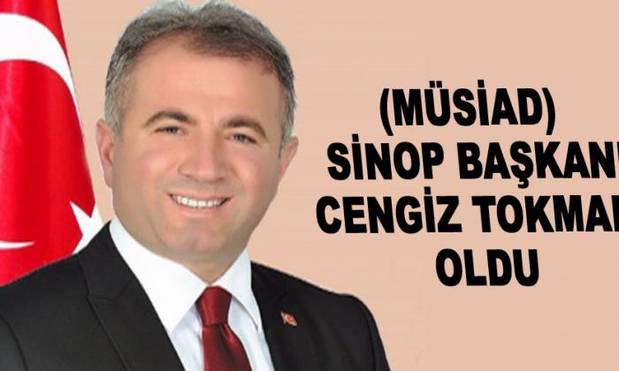 Sinop MÜSİAD'ın yeni başkanı Cengiz Tokmak
