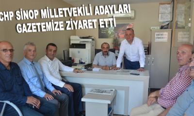 CHP Sinop Milletvekili adayları Gazetemize ziyaret etti