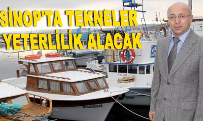 Sinop'ta tekneler yeterlilik alacak