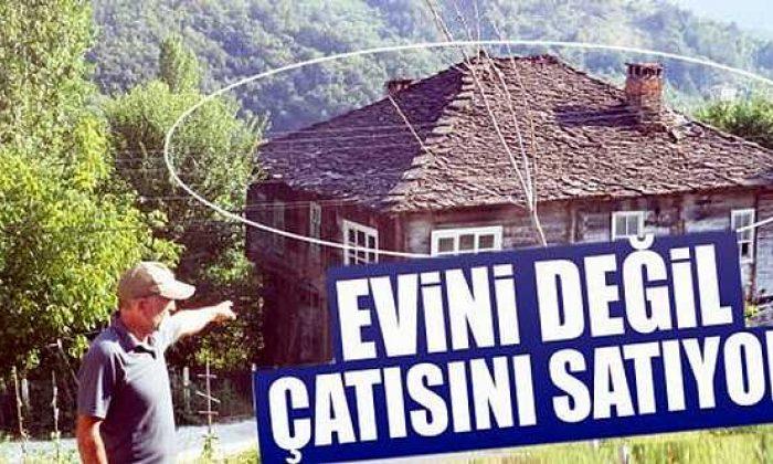 Evin çatısını satışa çıkarttı