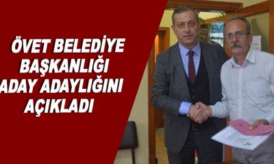 Övet Belediye Başkanlığı Aday Adaylığını Açıkladı