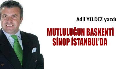 MUTLULUĞUN BAŞKENTİ SİNOP İSTANBUL'DA