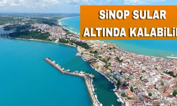 Sinop Sular Altında Kalabilir