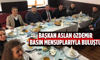 Başkan Aslan Özdemir Basın Mesuplarıyla Yemekte Buluştu