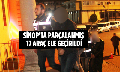 Sinop'ta Parçalanmış 17 Araç Ele Geçirildi