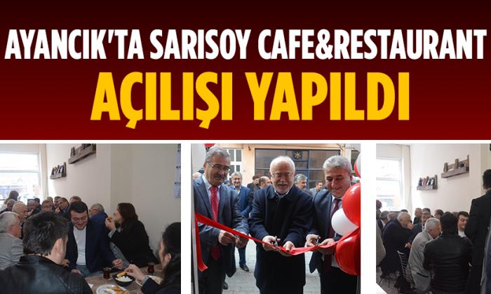Ayancık'ta Sarısoy Cafe&Restaurant Açılışı Yapıldı
