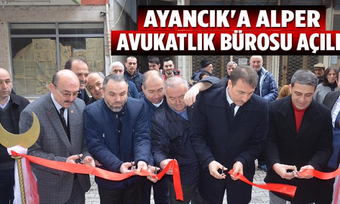 Ayancık'a Alper Avukatlık Bürosu Açıldı