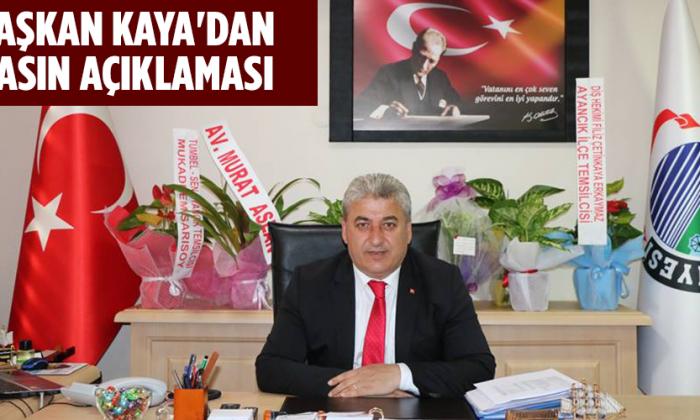 Başkan Kaya'dan Basın Açıklaması