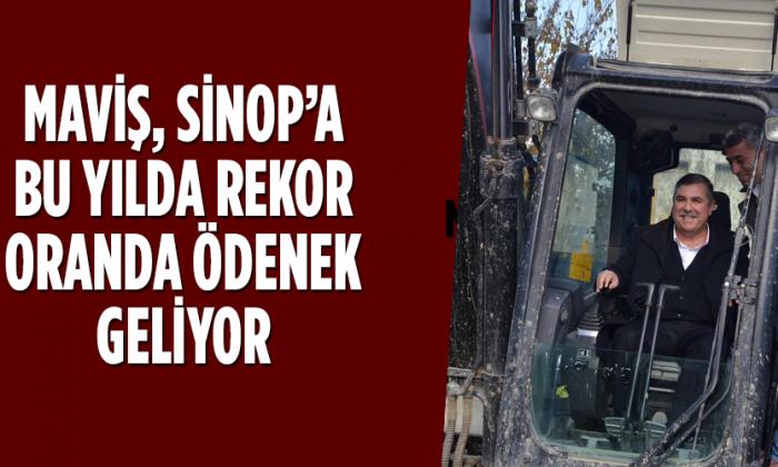 MAVİŞ, SİNOP'A BU YILDA REKOR ORANDA ÖDENEK GELİYOR