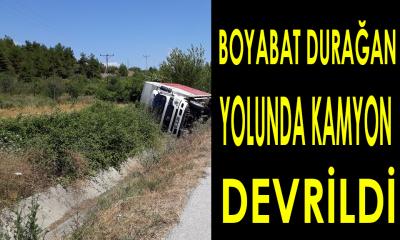 BOYABAT DURAĞAN YOLUNDA KAMYON DEVRİLDİ