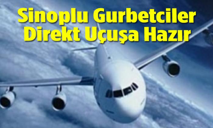 Sinoplu gurbetçi direkt uçuş için kararlı