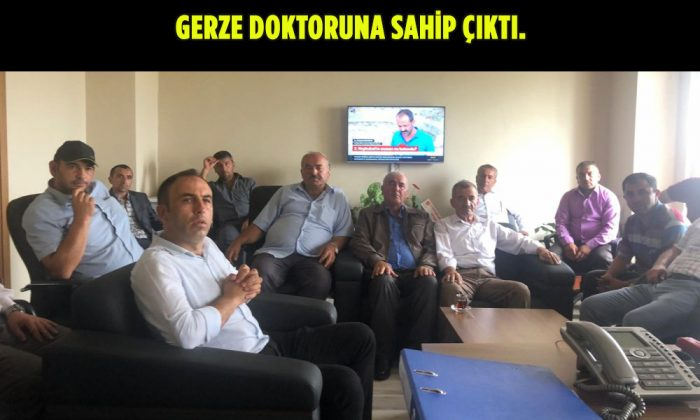 GERZE DOKTORUN'A SAHİP ÇIKTI