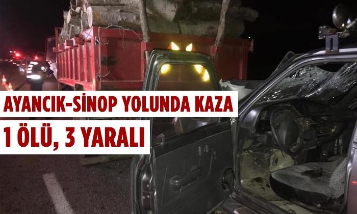 Ayancık-Sinop Yolunda Kaza; 1 Ölü, 3 Yaralı