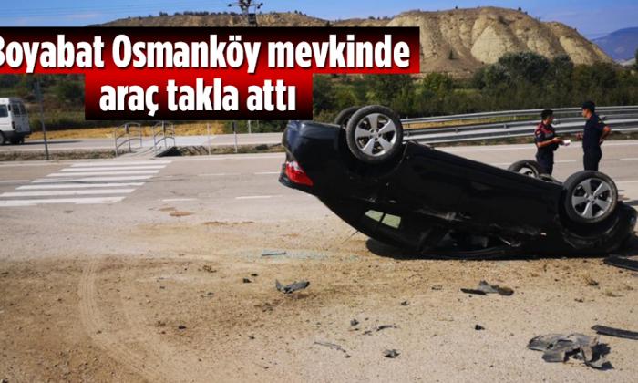 Boyabat Osmanköy mevkinde araç takla attı