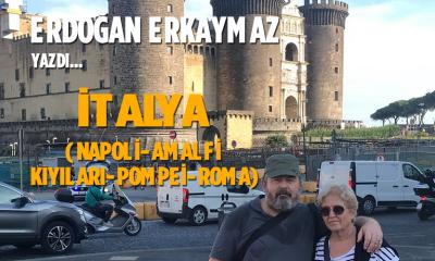 İTALYA (NAPOLİ-AMALFİ KIYILARI-POMPEİ-ROMA)
