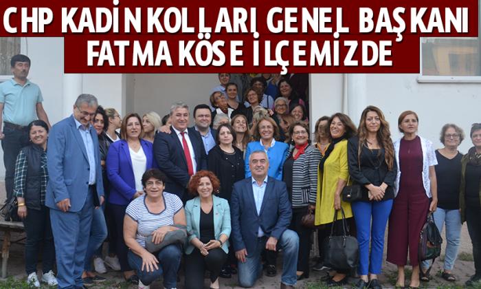 CHP Kadin Kolları Genel Başkanı Fatma Köse ilçemizde