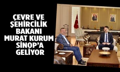 ÇEVRE VE ŞEHİRCİLİK BAKANI MURAT KURUM SİNOP'A GELİYOR