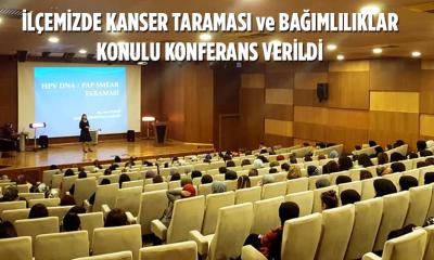 """AYANCIK """"KANSER TARAMASI ve BAĞIMLILIKLARLAR"""" HAKKINDA BİLGİLENDİ"""