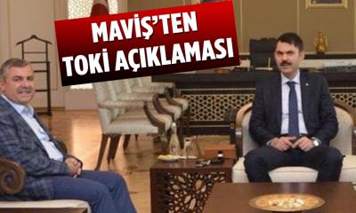 """MAVİŞ'TEN TOKİ AÇIKLAMASI:""""TOKİ KONUTLARINA YOĞUN İLGİ VAR"""""""