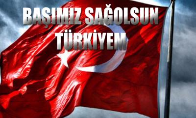 Başımız Sağolsun Türkiyem
