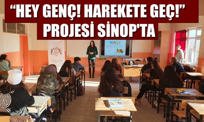 """""""Hey Genç! Harekete Geç!"""" Projesi Sinop'ta"""