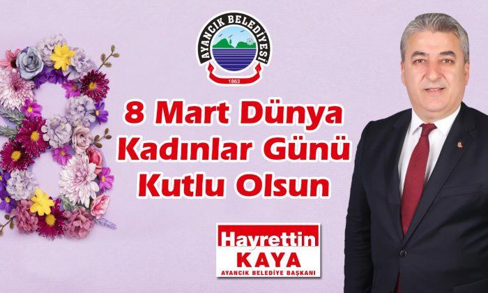 Başkan Kaya'dan Kadınlar Günü Mesajı