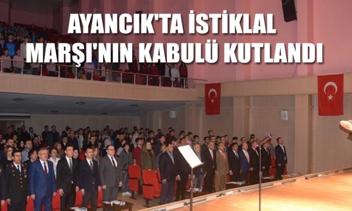 Ayancık'ta İstiklal Marşı'nın kabulü kutlandı