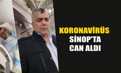 Sinop'ta Koronavirüs can aldı