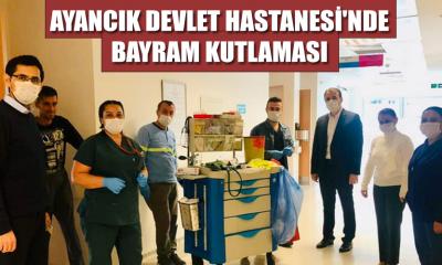 AYANCIK DEVLET HASTANESİ'NDE BAYRAM KUTLAMASI