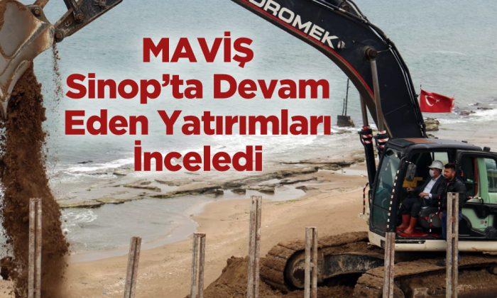 Maviş Sinop'ta Yatırımları İnceledi