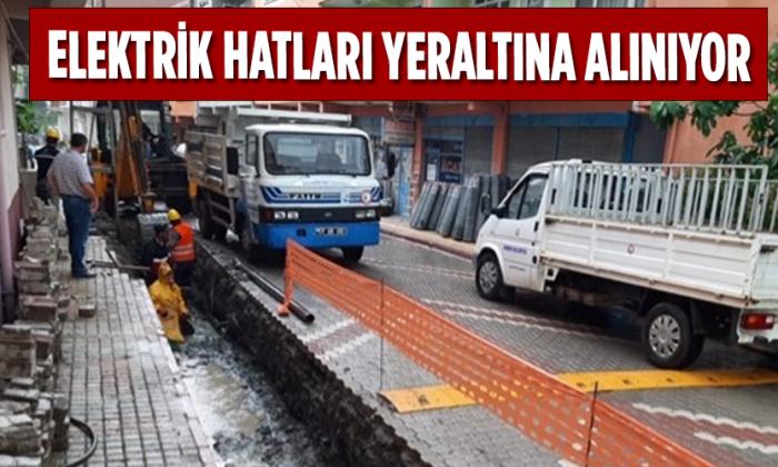 ELEKTRİK HATLARI YERALTINA ALINIYOR