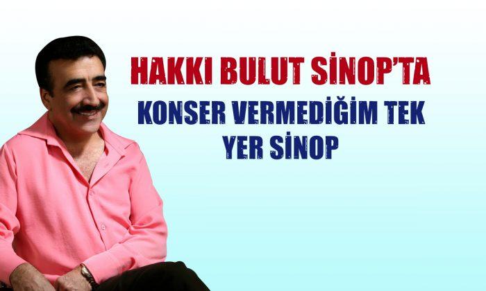HAKKI BULUT SİNOP'TA